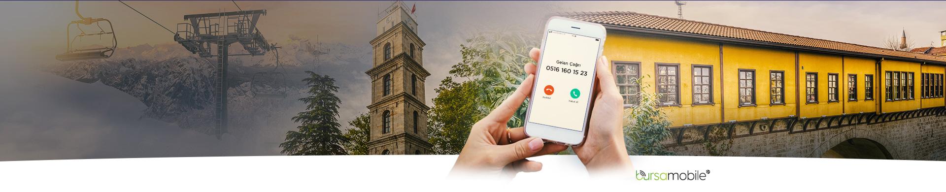 Bursalılara Özel Bursa Mobile Telefonunda bu numarayı görürsen bil ki seni bir memleketlin, memleketin Bursa arıyor.