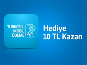 Turkcell Mobil Ödeme Harcamalarınızda 10 TL Bizden!