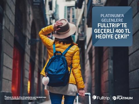 Platinum Fulltrip Yeni Müşteri Kampanyası