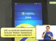 iOS ve Android Telefonlarda Turkcell Telefon Yedekleme Uygulaması Nasıl Kullanılır?