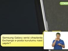 Samsung Galaxy Serisi Cihazlarda Exchange E-Posta Kurulumu Nasıl Yapılır?