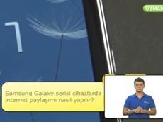 Samsung Galaxy Serisi Cihazlarda İnternet Paylaşımı Nasıl Yapılır?