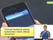 Turkcell Facebook Paketi Kullanırken Nelere Dikkat Etmeliyiz?