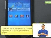 Turkcell Maxi Telefonlarda Fabrika Ayarlarına Dönme İşlemi Nasıl Yapılır?