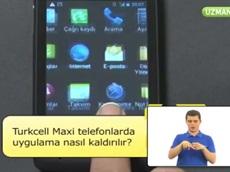 Turkcell Maxi Telefonlarda Uygulama Nasıl Kaldırılır?