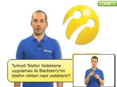 Turkcell Telefon Yedekleme Uygulaması ile Blackberry Telefon Rehberi Nasıl Yedeklenir?
